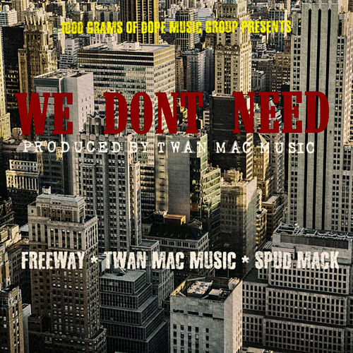 We Dont Need by Twan Mac Music