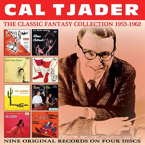 The Classic Fantasy Collection: 1953-1962 by Cal Tjader