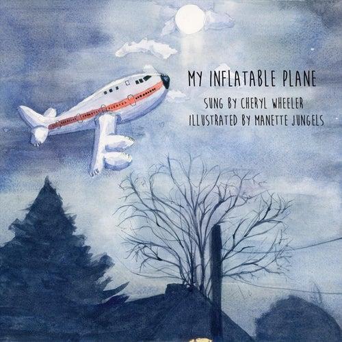 My Inflatable Plane by Cheryl Wheeler