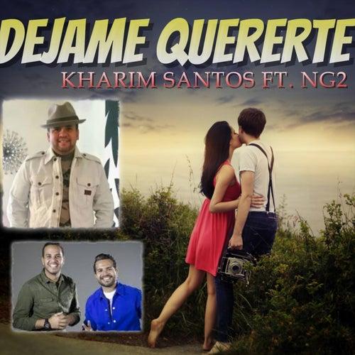 Dejame Quererte (feat. Ng2) de Kharim Santos