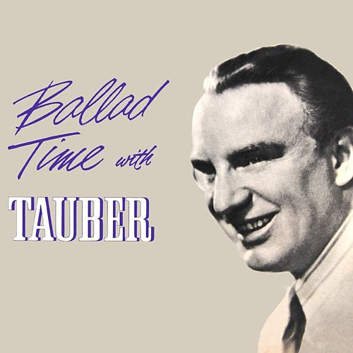 Ballad Time With Tauber by Richard Tauber