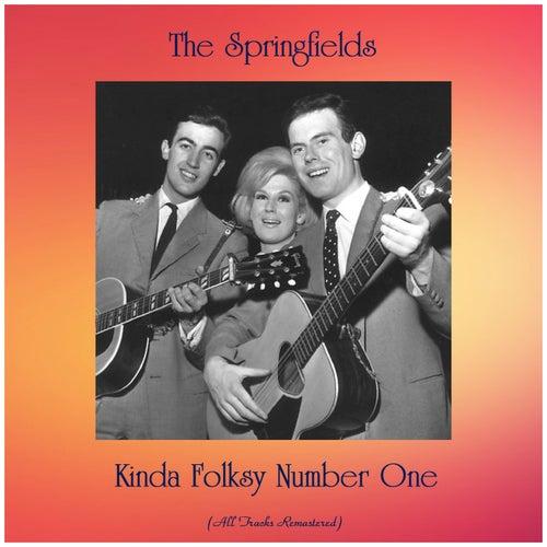 Kinda Folksy Number One (All Tracks Remastered) de Springfields
