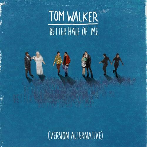 Better Half of Me (Version Alternative) de Tom Walker