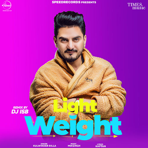 Light Weight (Remix) - Single by Kulwinder billa