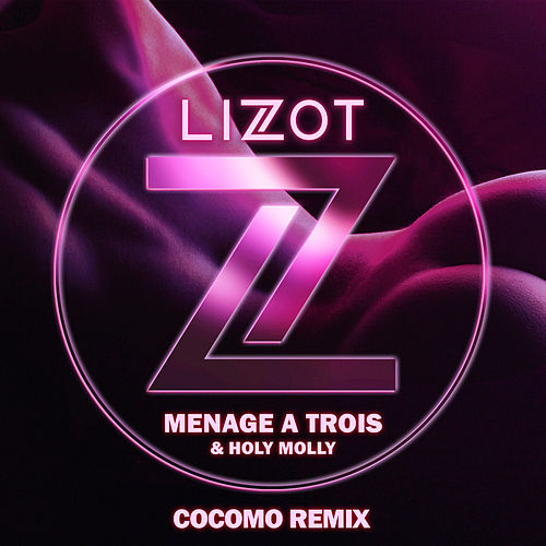 Menage A Trois (cocomo Remix) by Lizot