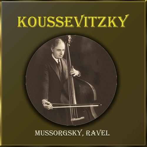 Koussevitzky - Mussorgsky, Ravel by Serge Koussevitzky