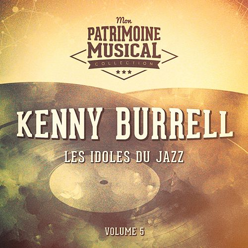 Les idoles du Jazz: Kenny Burrell, Vol. 5 by Kenny Burrell