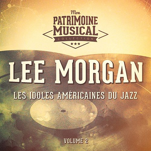 Les idoles américaines du jazz: Lee Morgan, Vol. 2 by Lee Morgan