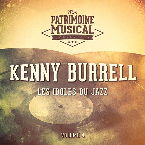 Les idoles du Jazz: Kenny Burrell, Vol. 4 by Kenny Burrell