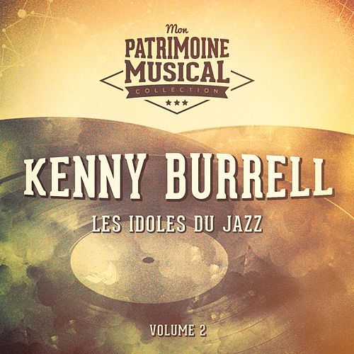 Les idoles du Jazz: Kenny Burrell, Vol. 2 by Kenny Burrell