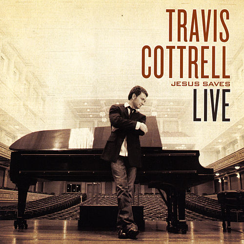 Jesus Saves (Live) by Travis Cottrell
