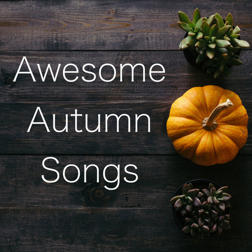 Awesome Autumn Songs van Various Artists