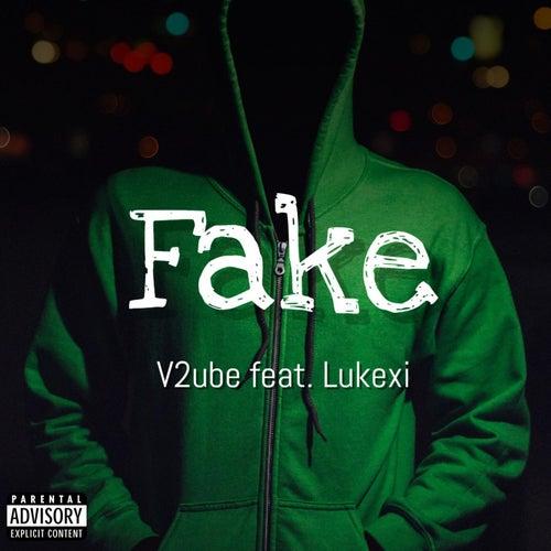 Fake (feat. LukeXI) de V2ube