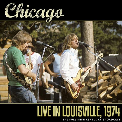 Live in Louisville, 1974 by Chicago