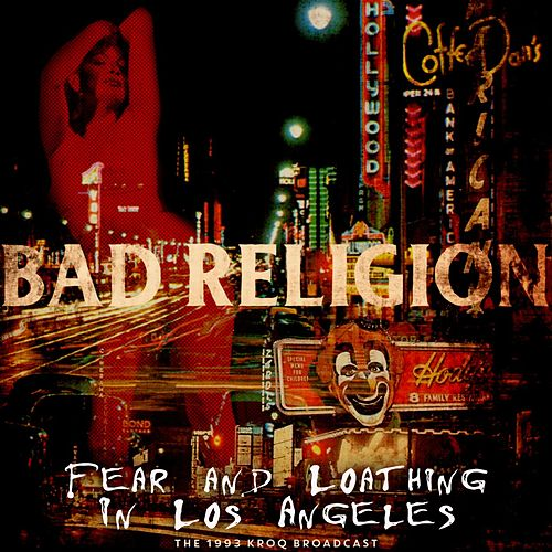 Fear and Loathing In Los Angeles di Bad Religion