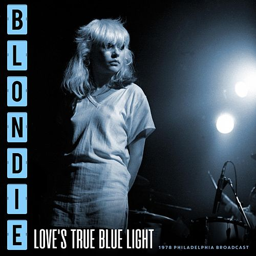 Love's True Blue Light de Blondie