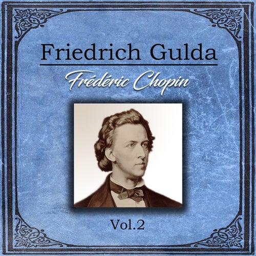 Friedrich Gulda - Frédéric Chopin, Vol. 2 by Friedrich Gulda