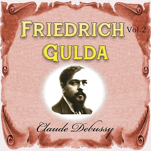 Friedrich Gulda - Claude Debussy, Vol. 2 by Friedrich Gulda