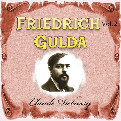 Friedrich Gulda - Claude Debussy, Vol. 2 by Friedrich Gulda