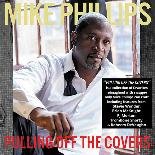 Pulling Off The Covers von Mike Phillips