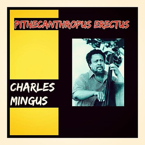 Pithecanthropus Erectus by Charles Mingus