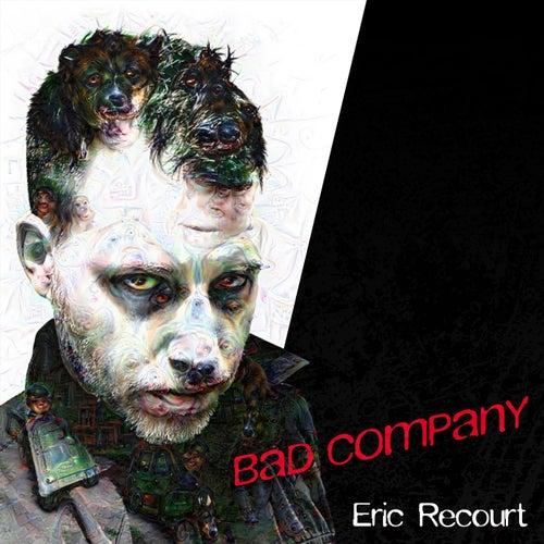 Bad Company von Eric Recourt