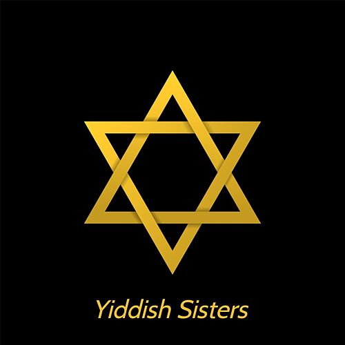 Yiddish Sisters by Barry Sisters