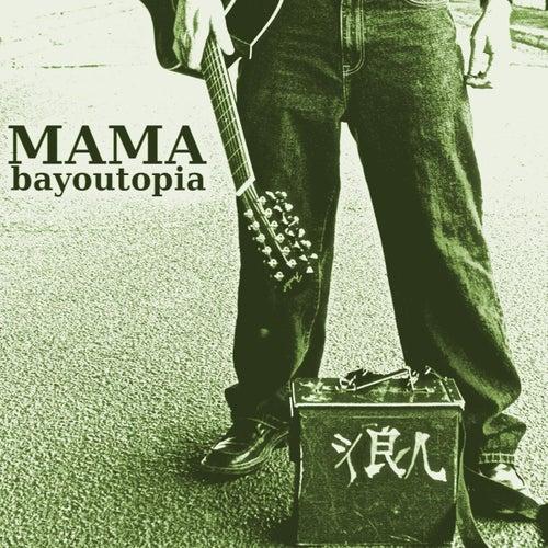 Bayoutopia (Deluxe Edition) by MAMA