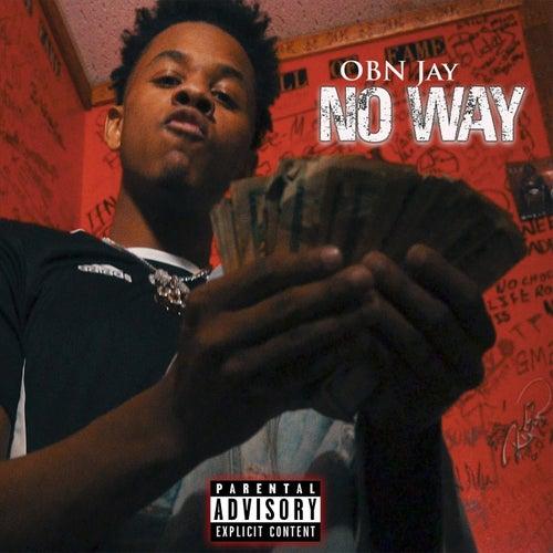 No Way by OBN Jay