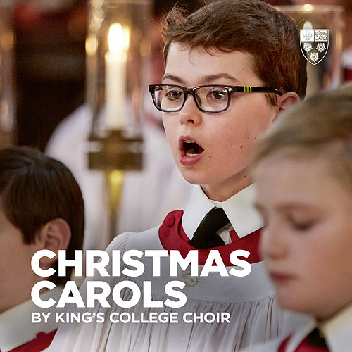 Christmas Carols by King's College Choir von Choir of King's College, Cambridge