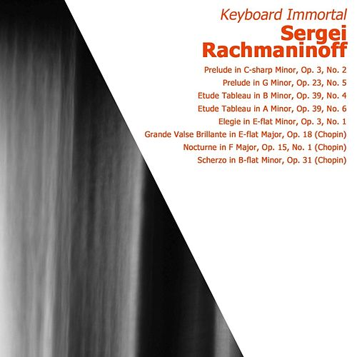 Rachmaninoff: Keyboard Immortal di Sergei Rachmaninoff