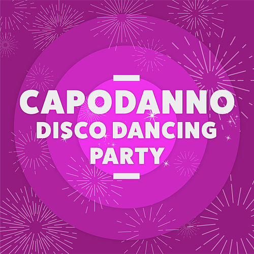 Capodanno Disco Dancing Party by Various Artists