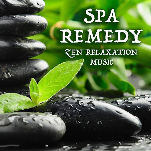 Spa Remedy Zen Relaxation Music by Spirit