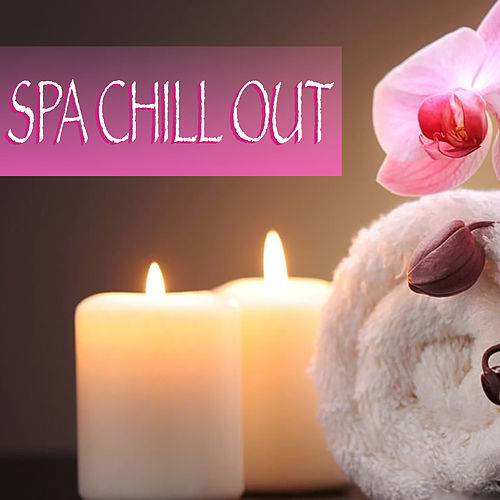 Spa Chill Out Relaxation Music by Spirit