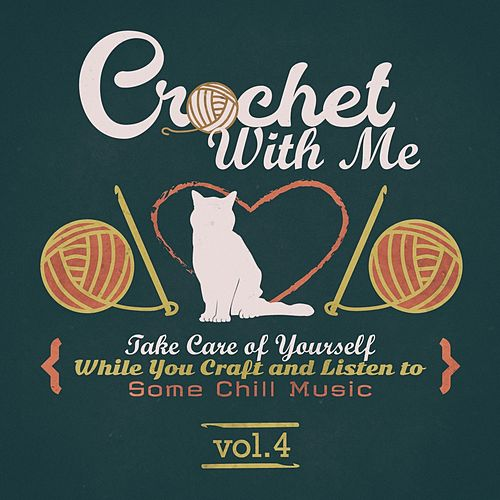 Crochet with Me, Vol.4 by Various Artists