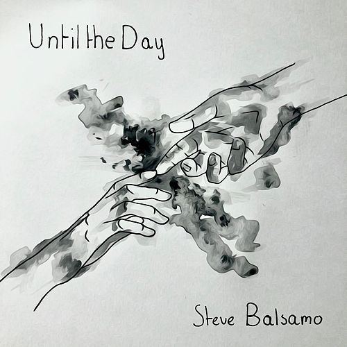 Until The Day by Steve Balsamo