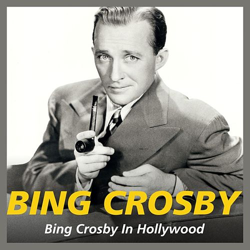 Bing Crosby In Hollywood von Bing Crosby