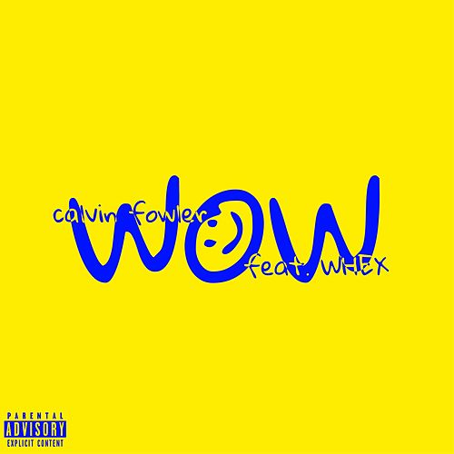 Wow by Calvin Fowler