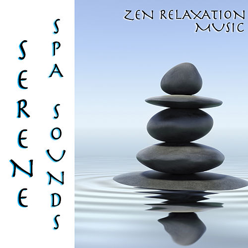 Serene Spa Sounds Zen Relaxation Music by Spirit