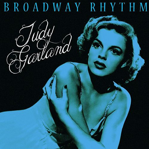 Broadway Rhythm by Judy Garland