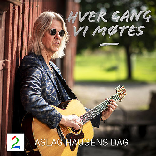 Aslag Haugens Dag (Sesong 9) di Hver gang vi møtes (sesong7)