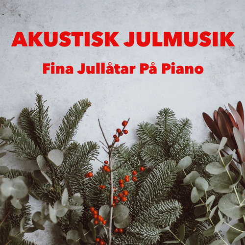 Akustisk Julmusik - Fina Jullåtar På Piano by Various Artists