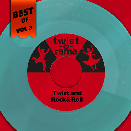 Best Of Twist-O-Rama Records, Vol. 3 - Twist and Rock&Roll de Various Artists