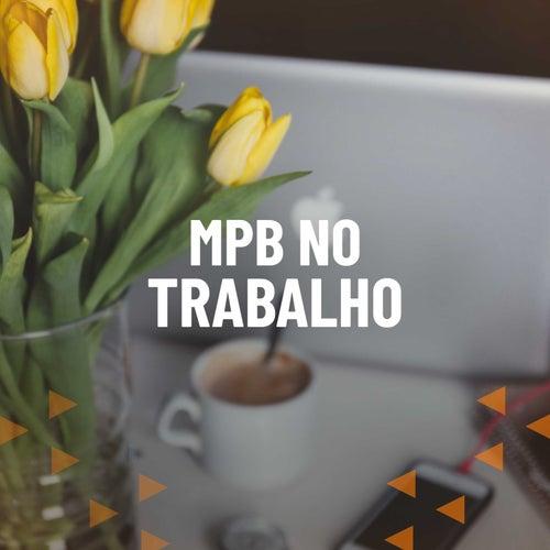 MPB No Trabalho de Various Artists