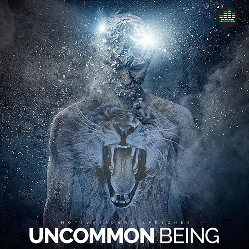 Uncommon Being (Motivational Speeches) de Fearless Motivation