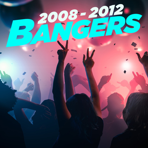 2008-2012 Bangers by Various Artists