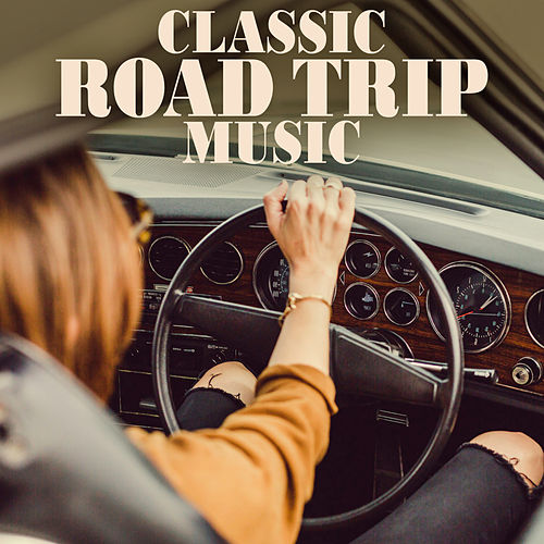 Classic Road Trip Music by Various Artists