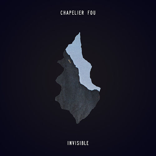 Invisible by Chapelier Fou