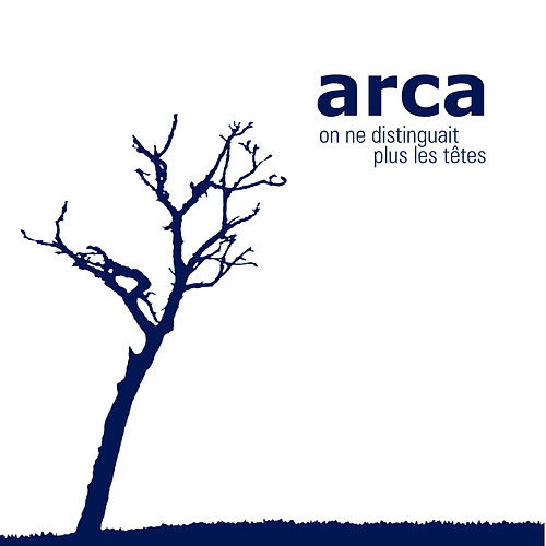 On ne distinguait plus les têtes by Arca