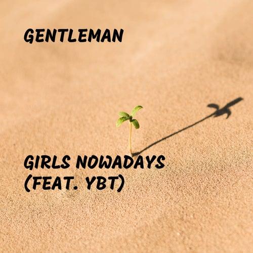 Girls Nowadays (feat. YBT) by Gentleman